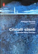 Cristalli silenti di Carmelo Nino Trovato (Trieste, 11 giugno-16 luglio 2017) by Carmelo Nino Trovato