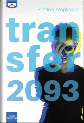 Transfer 2093 by Stefano Meglioraldi
