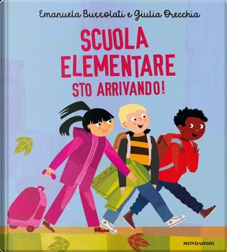 Scuola elementare sto arrivando! by Emanuela Bussolati