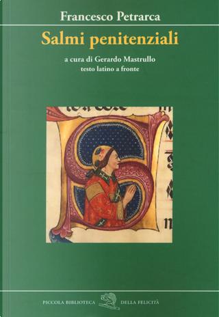Salmi penitenziali. Testo latino a fronte by Francesco Petrarca
