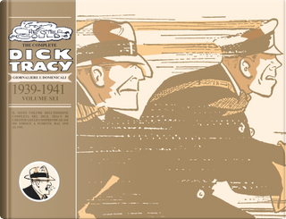 The complete Dick Tracy. Giornaliere e domenicali. Vol. 6: 1939-1941 by Chester Gould