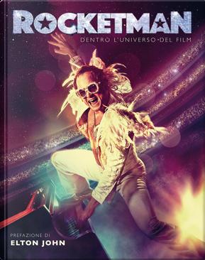 Rocketman. Dentro l'universo del film by Malcolm Croft