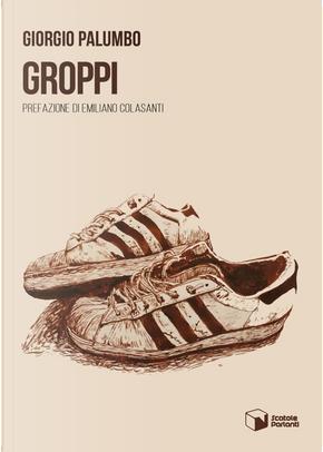 Groppi by Giorgio Palumbo