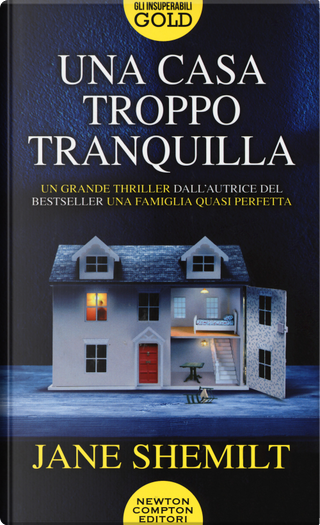 Una casa troppo tranquilla by Jane Shemilt