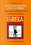 Foto di gruppo con autore. Storia, autori e aneddoti di Eureka by Alessandro Tesauro
