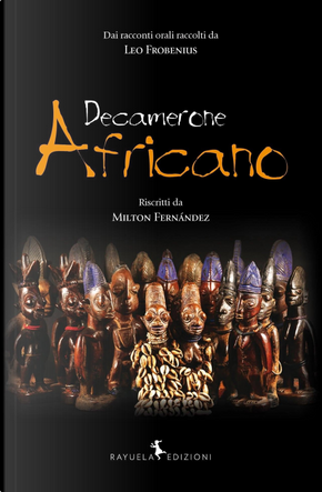 Decamerone Africano. Dai racconti orali raccolti da Leo Frobenius by Leo Frobenius, Milton Fernández