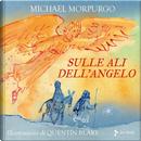 Sulle ali dell'angelo by Michael Morpurgo