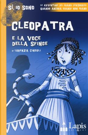 Cleopatra e la voce della sfinge by Lorenza Cingoli