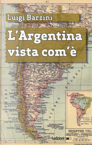 L'Argentina vista com'è by Luigi Barzini