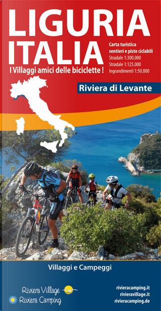 Liguria Italia riviera di Levante. Carta turistica, sentieri e piste ciclabili by Andrea Vigo, Silvia Torchio, Stefano Tarantino