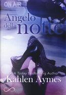 Angelo della notte. After dark. Vol. 1 by Kahlen Aymes