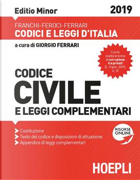 Codice civile e leggi complementari 2019. Editio minor by Luigi Franchi, Santo Ferrari, Virgilio Feroci