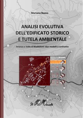 Analisi evolutiva dell'edificato storico e tutela ambientale. Arienzo e valle di Maddaloni. Due modelli a confronto by Mariano Nuzzo