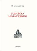 Sonjuscka, mio passerotto by Rosa Luxemburg