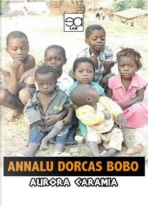 Annalu dorcas bobo by Aurora Caramia