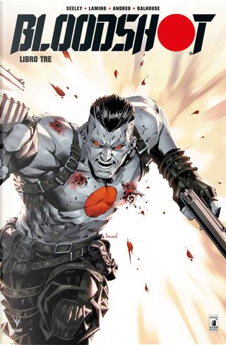 Bloodshot. Nuova serie. Vol. 3 by Tim Seeley