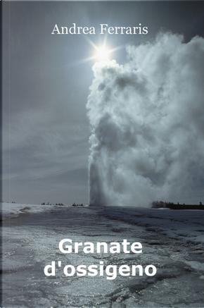 Granate d'ossigeno by Andrea Ferraris