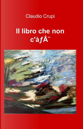 Il libro che non c'è by Claudio Crupi