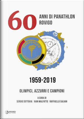 60 anni di Panathlon Rovigo 1959-2019. Olimpici, azzurri e campioni