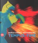 Marco Lodola, Giovanna Fra. Tempus-time. Ediz. italiana e inglese
