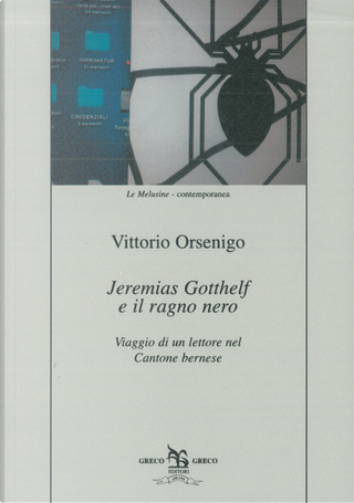 Jeremias Gotthelf e il ragno nero. Viaggio di un lettore nel Cantone bernese by Vittorio Orsenigo