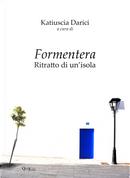 Formentera. Ritratto di un'isola