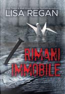 Rimani Immobile. Jocelyn Rush. Vol. 1 by Lisa Regan