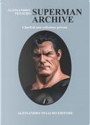 Superman Archive. Cimeli di una collezione privata by Alessandro Tesauro