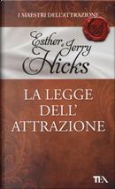 La legge dell'attrazione by Esther Hicks, Jerry Hicks