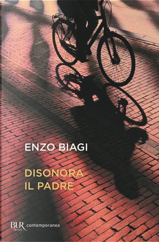Disonora il padre by Enzo Biagi