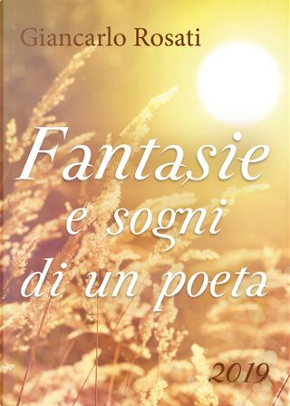 Fantasie e sogni di un poeta by Giancarlo Rosati