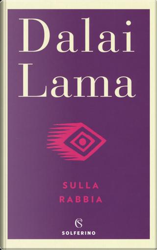 Sulla rabbia by Gyatso Tenzin (Dalai Lama)