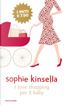 I love shopping per il baby by Sophie Kinsella