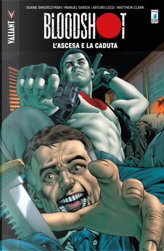 Bloodshot. Vol. 2: L' ascesa e la caduta by Duane Swierczynski