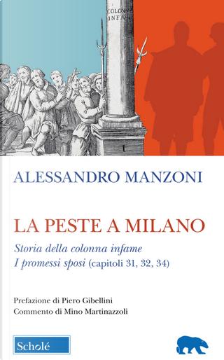 La peste a Milano-Storia della colonna infame. I Promessi sposi (capitoli 31, 32, 34) by Alessandro Manzoni