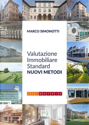 Valutazione immobiliare standard. Nuovi metodi by Marco Simonotti