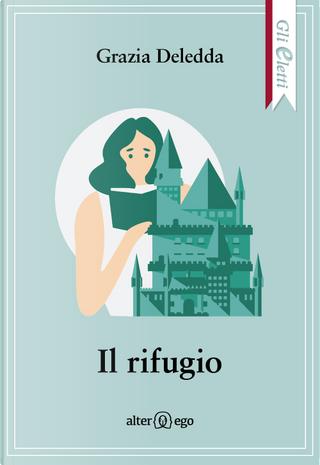 Il rifugio by Grazia Deledda