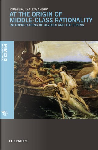 At the origin of middle-class rationality. Interpretations of «Ulysses and the siren» by Ruggero D'Alessandro