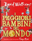 I peggiori bambini del mondo. Vol. 1 by David Walliams