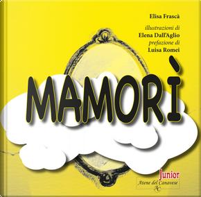 Mamorì by Elisa Frascà