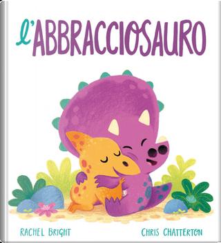 L'Abbracciosauro by Rachel Bright