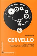 Cervello. Come funziona l'oggetto più complicato che esista by New Scientist