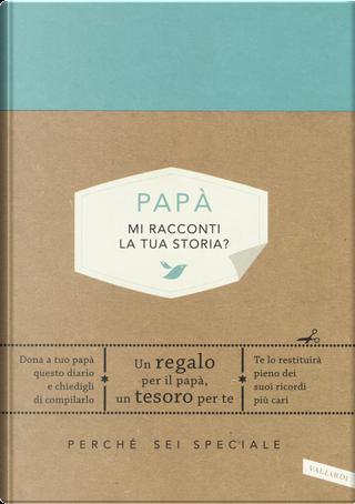 Papà, mi racconti la tua storia? by Elma Van Vliet