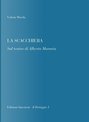La scacchiera. Sul teatro di Alberto Moravia by Valeria Merola
