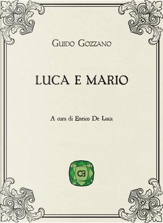 Luca e Mario by Guido Gozzano