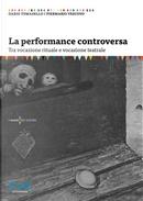 La performance controversa. Tra vocazione rituale e vocazione teatrale by Dario Tomasello, Piermario Vescovo