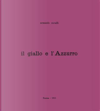 Il giallo e l'azzurro by Armando Cavalli