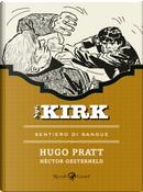 Sentiero di sangue. Sgt. Kirk. Vol. 5 by Hugo Pratt, Héctor Germán Oesterheld