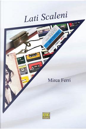 Lati scaleni by Mirca Ferri