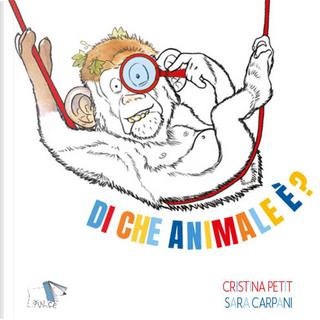 Di che animale è? by Cristina Petit, Sara Carpani